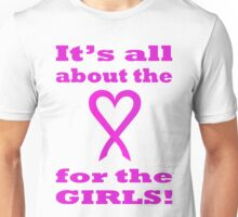 It's all about the LOVE for the GIRLS. PK06. Unisex T-Shirt
