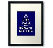 Keep Calm And Bring Me Knitting Framed Print