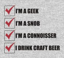 I drink Craft Beer... by Kent Moore
