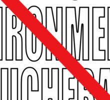 NO RADICAL ENVIRONMENTAL DOUCHEBAGS Sticker