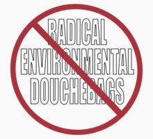 NO RADICAL ENVIRONMENTAL DOUCHEBAGS Kids Tee
