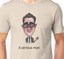 A Serious Man Unisex T-Shirt
