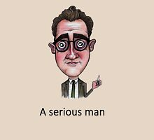 A Serious Man Unisex T-Shirt