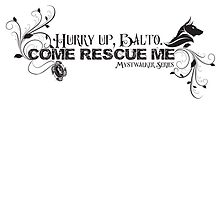 """Hurry up, Balto"" quote by Leigh Evans"