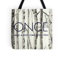 "Once Upon a Time (OUAT) - ""Magic Always Comes with a Price."" Tote Bag"