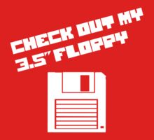 "Check Out My 3.5"" Floppy by TeesBox"