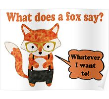 Fox Says Whatever He Wants To Poster
