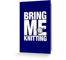 Bring Me Knitting (Eighth Doctor) Greeting Card