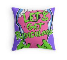 LET´S GET RIDICULOUS en Rock Throw Pillow
