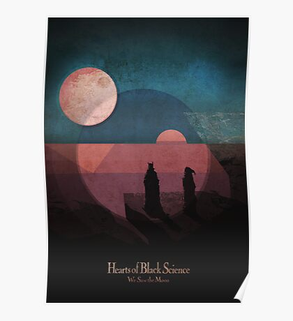 Hearts of Black Science - We saw the Moon Poster