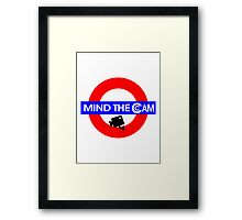 Mind the Cam Framed Print