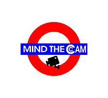 Mind the Cam Photographic Print