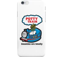 Potty Train: Steamies are Smelly! iPhone Case/Skin