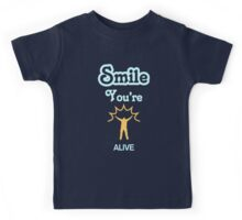 Smile You're ALIVE Children's Clothing Kids Tee
