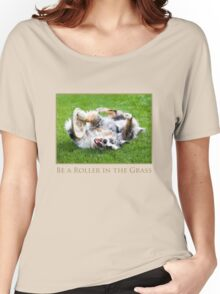 Be A Roller in the Grass Women's Relaxed Fit T-Shirt