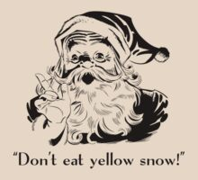 Don't Eat The Yellow Snow by BrightDesign