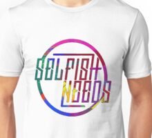 Selfish Needs (colour) Unisex T-Shirt