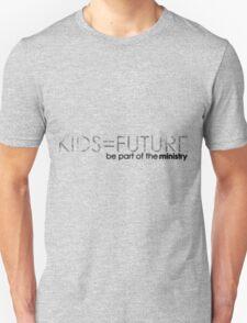 Kids = Future -Ministry T-Shirt