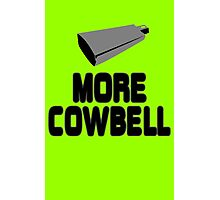 SNL More Cowbell funny nerd geek geeky Photographic Print