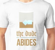 The dude abides Unisex T-Shirt