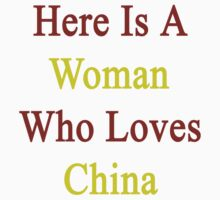 Here Is A Woman Who Loves China  by supernova23
