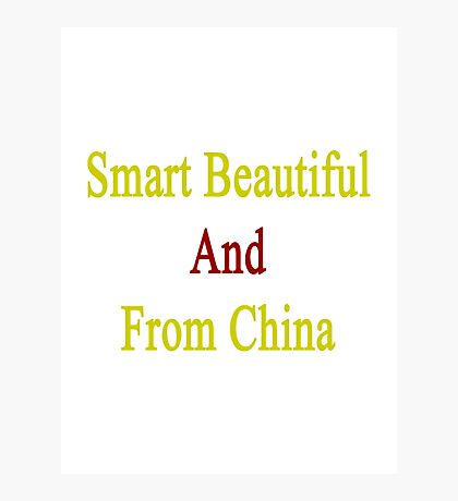 Smart Beautiful And From China  Photographic Print