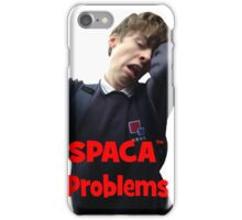 Spaca Problems™  iPhone Case/Skin