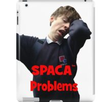 Spaca Problems™  iPad Case/Skin