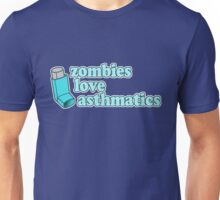 Funny! Zombies Love Asthmatics Unisex T-Shirt