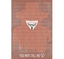 You May Call Me V: V for Vendetta Movie Poster Photographic Print