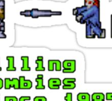 Small version - Killing zombies since 1985. Sticker