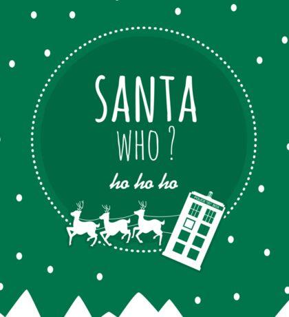 Santa Who ? Sticker
