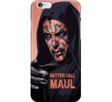 Better Call Maul iPhone Case/Skin