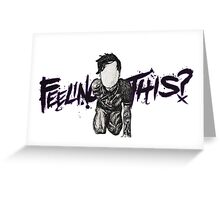 Feeling This? Greeting Card
