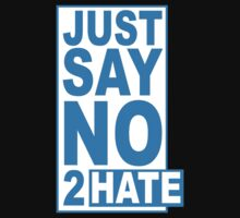 Just say no 2 hate by monkeybrain