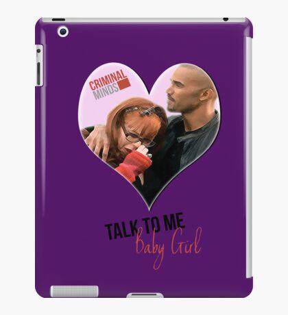 Criminal Minds - Talk To Me Baby Girl Ipad Case iPad Case/Skin