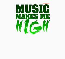 Music Makes Me High Unisex T-Shirt
