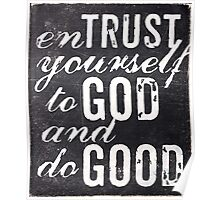 Entrust yourself to God and do good Poster