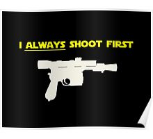 I Always Shoot First - Star Wars Poster