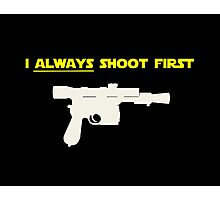 I Always Shoot First - Star Wars Photographic Print