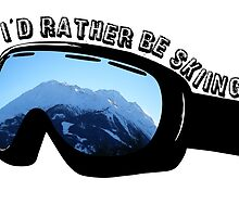 I'd Rather Be Skiing - Goggles by Adventure  Coins