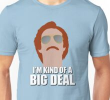 I'm Kind of a Big Deal - Ron Burgundy, Anchorman Unisex T-Shirt