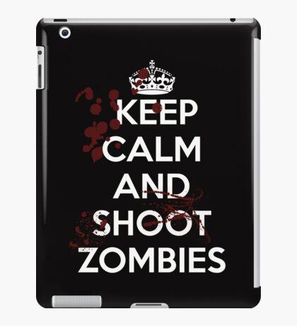 Keep Calm & Shoot Zombies iPad Case/Skin