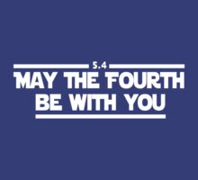 May The Fourth Be With You by WickedCool