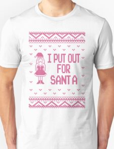I Put Out For Santa Ugly Christmas Sweater Unisex T-Shirt
