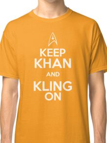 Keep Khan and Kling On Classic T-Shirt