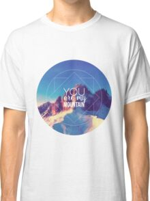 You Are My Mountain Classic T-Shirt