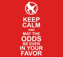 Keep Calm and May the Odds Be Ever in Your Favor by WickedCool