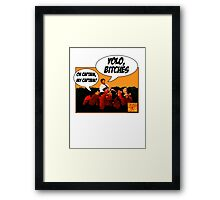 Dead Poets Society: YOLO, BITCHES Framed Print