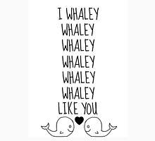 I Whaley Like You Unisex T-Shirt